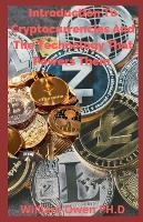 Introduction To Cryptocurrencies And The Technology That Powers Them: An Absolute Beginner's Guide to the Cryptocurrency Which Is Changing the World and Your Finances in 2021 & Beyond (Paperback)