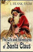 Life and Adventures of Santa Claus Annotated (Paperback)
