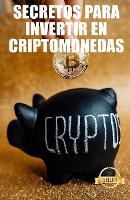 Secretos para invertir en criptomonedas: Estrategias, claves y secretos para operar con criptodivisas (Paperback)