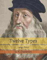 Twelve Types: Large Print (Paperback)