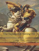 The Napoleon of Notting Hill: Large Print (Paperback)