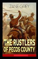 The Rustlers of Pecos County Annotated
