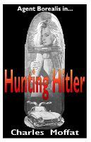 Hunting Hitler - Alt-Earth 1 (Paperback)