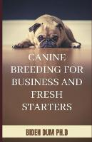 Canine Breeding for Business and Fresh Starters (Paperback)