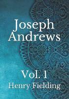 Joseph Andrews: Vol. 1 (Paperback)