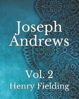 Joseph Andrews: Vol. 2 (Paperback)