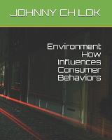 Environment How Influences Consumer Behaviors (Paperback)