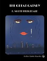 The Great Gatsby by F. Scott Fitzgerald (Coffee Table Classics)
