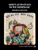 Alice's Adventures in Wonderland by Lewis Carroll (Coffee Table Classics)