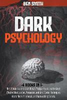 Dark Psychology: 4 in 1: Ultimate Guide to Learn How to Analyze People and the Most Effective Manipulation, Persuasion, and Mind Control Techniques. Master the NLP, Hypnosis, and Brainwashing Secrets (Paperback)