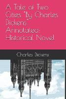 """A Tale of Two Cities """"By Charles Dickens"""" Annotated"""