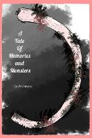 A Tale of Memories and Monsters