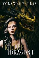 Killer Dragon: (fantasia juvenil, libro 1) - Killer Dragon 1 (Paperback)
