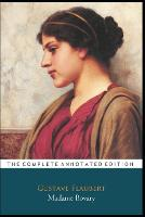 Madame Bovary By Gustave Flaubert The Annotated Classic Edition