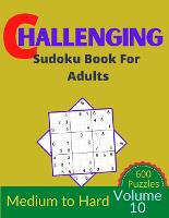 Challenging Sudoku Book for Adults Volume 10: 100 Sudoku New Big book for puzzles (Paperback)