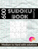 New sudoku book 600 puzzles: medium to hard sudoku puzzle book for adults with solutions vol 5 (Paperback)