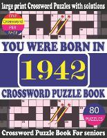 You Were Born in 1942: Crossword Puzzle Book: Crossword Games for Puzzle Fans & Exciting Crossword Puzzle Book for Adults With Solution (Paperback)