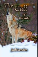 """The Call of the Wild By Jack London """"The Annotated Classic Edition"""""""