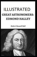 Great Astronomers: Edmond Halley Illustrated (Paperback)