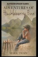Adventures of Huckleberry Finn By Mark Twain Illustrated (Penguin Classics)