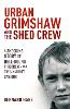 Urban Grimshaw and The Shed Crew (Paperback)