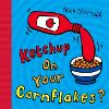 Ketchup on Your Cornflakes? (Paperback)