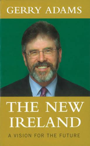 The New Ireland: A Vision For The Future (Paperback)