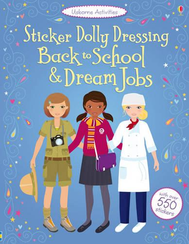 Sticker Dolly Dressing: Back to School and Dream Jobs - Sticker Dolly Dressing (Paperback)