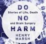 Do No Harm - Henry Marsh