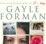 Gayle Forman on friendship and her new novel, I Was Here