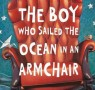 Children's Book of The Month - The Boy Who Sailed the Ocean in an Armchair