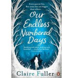 Six Reasons why you should read Our Endless Numbered Days