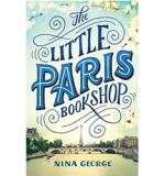Six Reasons why you should read The Little Paris Bookshop