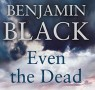 The Even The Dead Blog Tour: John Banville on Benjamin Black