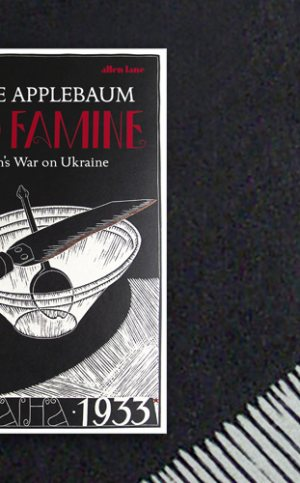 Red Famine: Anne Applebaum on Why She Wrote Her Russian Trilogy