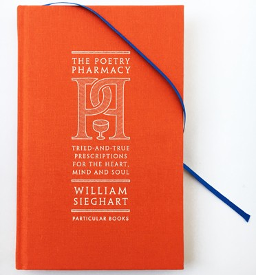 The Poetry Pharmacy: Tried-and-True Prescriptions for the Heart, Mind and Soul (Hardback)