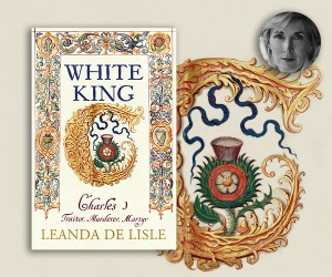 Leanda de Lisle on the Myth of the White King