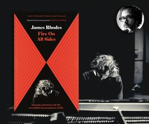 An Exclusive Extract from James Rhodes' Fire on All Sides
