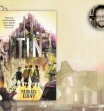 Pádraig Kenny on Creating the World of Tin
