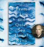 From a Low and Quiet Sea: Donal Ryan on Writing a Novel of the Syrian Crisis