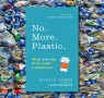 Change the World in Two Minutes: Five Things to Do Now That Will Make a Difference to Ocean Plastic