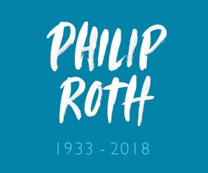 Philip Roth 1933 - 2018