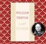 The Final Edit: William Trevor's Last Stories