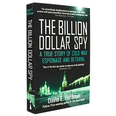 The Billion Dollar Spy: A True Story of Cold War Espionage and Betrayal (Paperback)