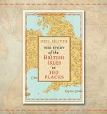 Neil Oliver Introduces The Story of the British Isles in 100 Places