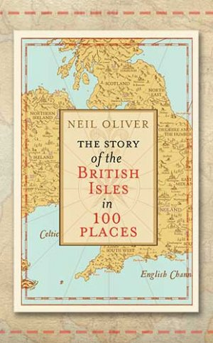 Introducing The Story of the British Isles in 100 Places