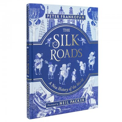 The Silk Roads: A New History of the World - Illustrated Edition (Hardback)