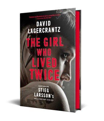 The Girl Who Lived Twice: A New Dragon Tattoo Story - a Dragon Tattoo story (Hardback)