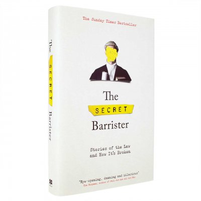 The Secret Barrister: Stories of the Law and How It's Broken (Hardback)