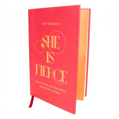She is Fierce: Brave, Bold  and Beautiful Poems by Women (Hardback)
